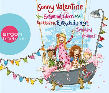 Sunny Valentine Hörbuch - Von Schaumbädern und tanzenden Rollschuhen
